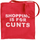Shopping Is For Cunts Red Tote Bag